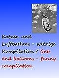 Clip: Katzen und Luftballons - witzige Kompilation / Cats and balloons - funny compilation
