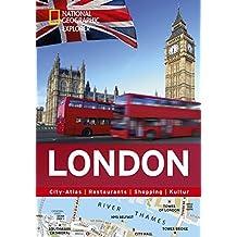 London erkunden mit handlichen Karten: London-Reiseführer für die schnelle Orientierung mit Highlights und Insider-Tipps. London entdecken mit dem ... London. (National Geographic Explorer)