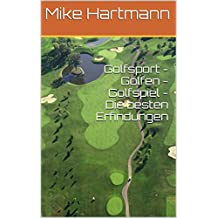 Golfsport - Golfen - Golfspiel - Die besten Erfindungen (German Edition)