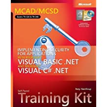 MCAD/MCSD Self-Paced Training Kit: Implementing Security for Applications with Microsoft?? Visual Basic?? .NET and Microsoft Visual C#?? .NET: ... Visual C#(r) .Net (Pro-Certification) by Tony Northrup (2004-09-08)