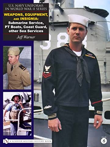 Weapons, Equipment, Insignia: Submarine Service, PT Boats, Coast Guard, Other Sea Services (U.S. Navy Uniforms in World War (Navy Pt Uniformen)