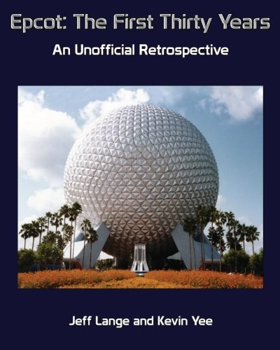 epcot-the-first-thirty-years-color-version-an-unofficial-retrospective-by-jeff-lange-2012-09-13