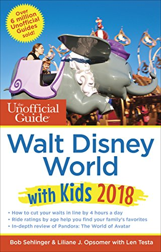 The Unofficial Guide to Walt Disney World with Kids 2018 (The Unofficial Guides) (English Edition) (Disney Park-tickets World)