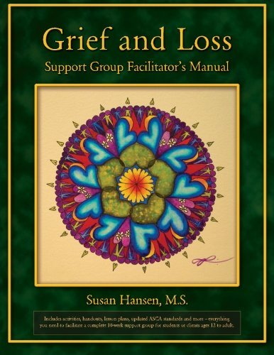 Grief and Loss Support Group Facilitator's Manual by Susan Hansen M.S. (2015-05-31)