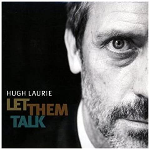 Let Them Talk By Hugh Laurie (2011-05-09)