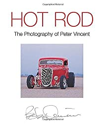 Hot Rod: The Photography of Peter Vincent by Peter Vincent (2004-11-21)