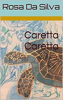 Caretta Caretta by [Da Silva, Rosa]