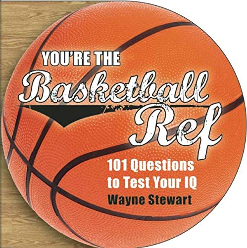 You're the Basketball Ref: 101 Questions to Test Your IQ por Wayne Stewart
