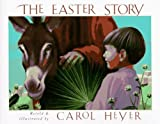 The Easter Story by Carol Heyer (1990-03-02)