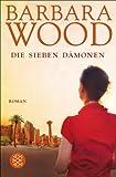 Buchinformationen und Rezensionen zu Die sieben Dämonen: Roman von Barbara Wood