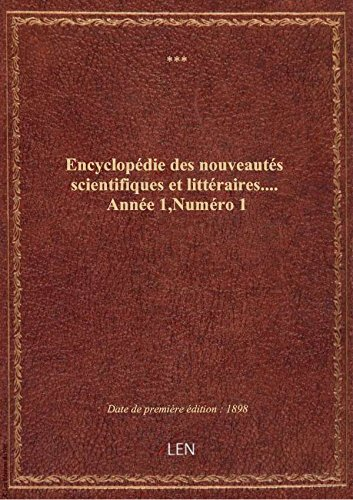 Encyclopédie des nouveautés scientifiques et littéraires.... Année 1,Numéro 1