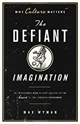 The Defiant Imagination: Why Culture Matters