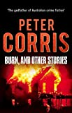Burn, and Other Stories (Cliff Hardy series) by Peter Corris (2015-05-01)
