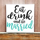 Beyyins Hochzeitsschild aus Holz, Hochzeitsdekoration, Eat Drink and Be Married, Hochzeitsidee, Liebes-Zitat, Holz, handbedruckt, personalisierbar