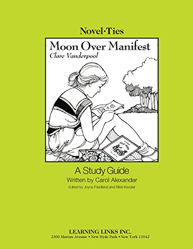 Moon Over Manifest: Novel-Ties Study Guide by Clare Vanderpool (2011-01-01)