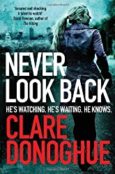 Never Look Back: DI Mike Lockyer book 1 (DI Mike Lockyer Series) by Clare Donoghue (2014-03-13)
