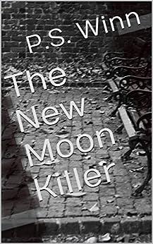The New Moon Killer by [Winn, P.S.]