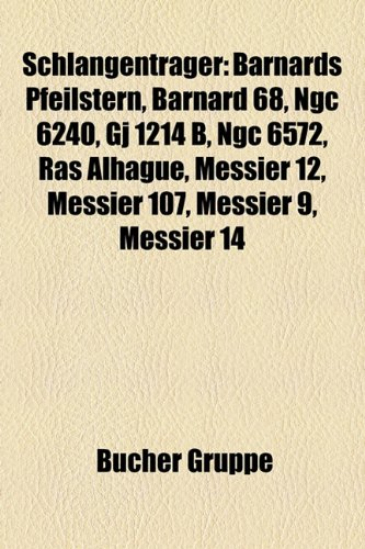 Schlangentrager: Barnards Pfeilstern, Barnard 68, Ngc 6240, Gj 1214 B, Ngc 6572, Ras Alhague, Messier 12, Messier 107, Messier 9, Messi