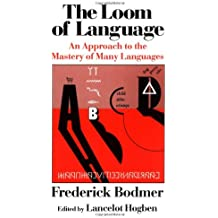 The Loom of Language: An Approach to the Mastery of Many Languages