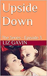 Upside Down: The Series - Episode 3 (Upside Down - The Series) (English Edition)