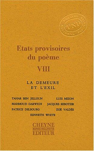 Etats provisoires du poème : Tome 8, La demeure et l'exil