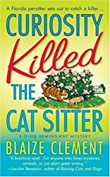 Curiosity Killed the Cat Sitter (Dixie Hemingway Mysteries)