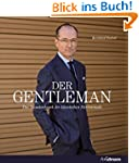 Der Gentleman: Das Standardwerk der k...