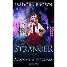 Stranger : A Paranormal Academy Romance (Academy of the Peculiars Saga Book 1) (English Edition)