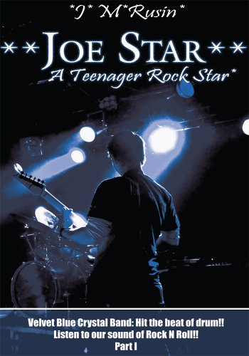 **Joe Star** a Teenager Rock Star*: Velvet Blue Crystal Band: Hit the Beat of Drum!!Listen to Our Sound of Rock N Roll!! Part 1 (Joe Star: a Teenager Rock Star) (English Edition) -