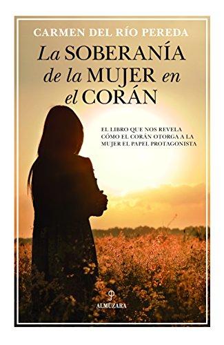 La soberanía de la mujer en el Corán (Espiritualidad) por Carmen del Río Pereda