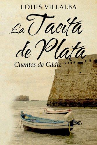 La Tacita de Plata: Cuentos de Cádiz por Louis Villalba