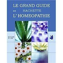 Le Grand Guide Hachette de L'homéopathie
