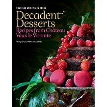 Decadent Desserts: Recipes from Chateau Vaux-le-Vicomte by Countess Cristina de Vogue (2008-09-09)