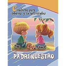 El Padrenuestro: Cuaderno para colorear y de actividades (Capítulos de la Biblia para niños)