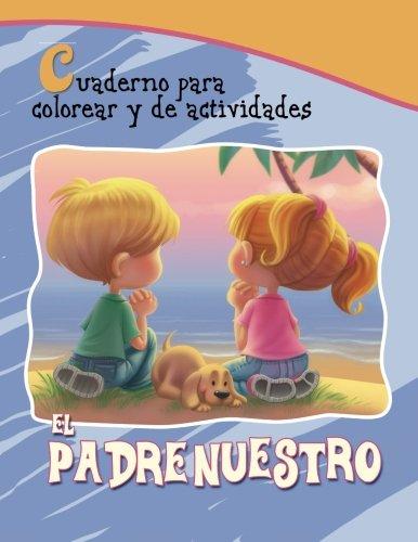 El Padrenuestro: Cuaderno para colorear y de actividades (Capítulos de la Biblia para niños) por Agnes de Bezenac