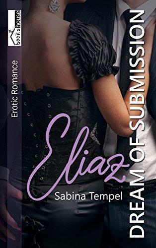 Eliaz: Dream of Submission von [Tempel, Sabina]