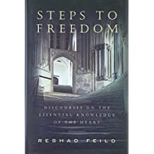 Steps to Freedom: Discourses on the Essential Knowledge of the Heart