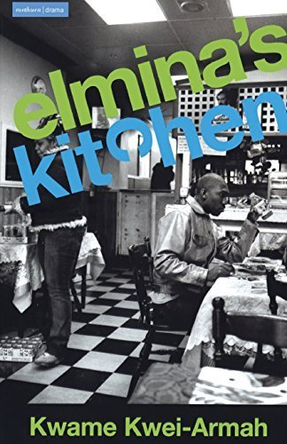 Elmina's Kitchen (Modern Plays) by Kwame Kwei-Armah (2003-05-15)