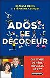 Ados : le décodeur (Parentalité)...
