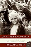Best Book On Hitlers - On Hitler's Mountain: Overcoming the Legacy of a Review
