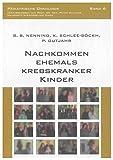 Nachkommen ehemals krebskranker Kinder (Pädiatrische Onkologie, Band 6)