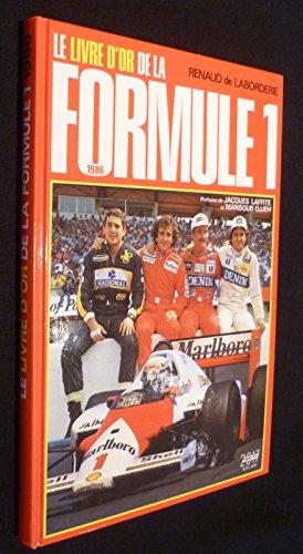 Le livre d'or de la formule 1. 1986 par Laborderie Renaud de