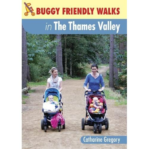 Buggy-Friendly Walks in the Thames Valley by Catharine Gregory (2012-04-30)
