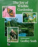 The Joy of Wild Life Gardening