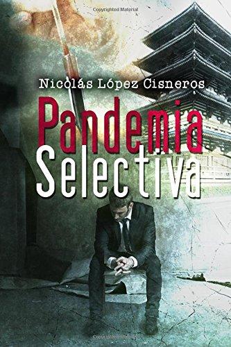 Pandemia Selectiva: Volume 2 (Contratame y Gana)