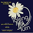 Taking My Turn (Original Cast Recording) by Whiting, Margaret, Nixon, Marni, Houston, Cissy, Haynes, Tiger (2010-09-21)