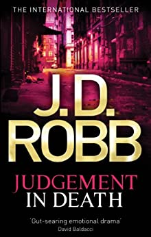 Judgement In Death: In Death Series: Book 11 by [Robb, J.D.]