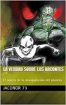 LA VERDAD SOBRE LOS ARCONTES: El origen de la manipulación