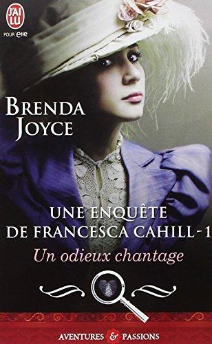 Une enquête de Francesca Cahill, Tome 1 : Un odieux chantage par Brenda Joyce