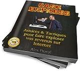 Telecharger Livres Cash Express Astuces Tactiques Pour Faire Exploser Vos Revenus Sur Internet Gagner de l argent sur Internet t 1 (PDF,EPUB,MOBI) gratuits en Francaise